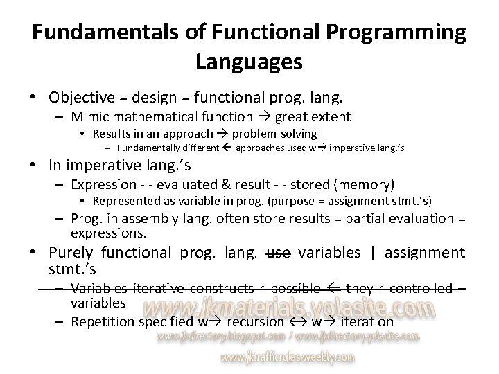 Fundamentals of Functional Programming Languages • Objective = design = functional prog. lang. –