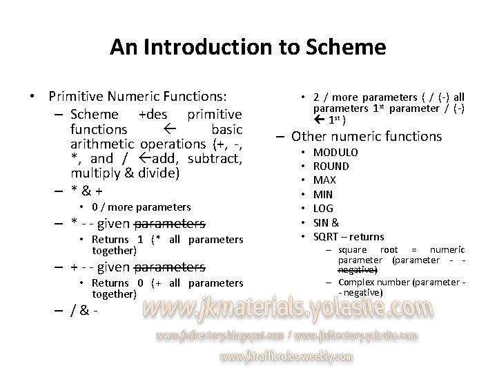 An Introduction to Scheme • Primitive Numeric Functions: – Scheme +des primitive functions basic