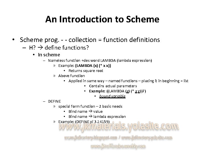 An Introduction to Scheme • Scheme prog. - - collection = function definitions –