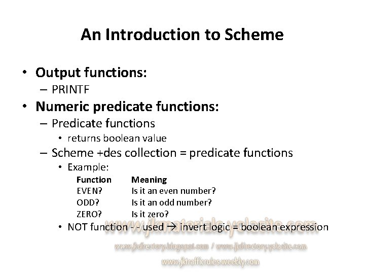 An Introduction to Scheme • Output functions: – PRINTF • Numeric predicate functions: –