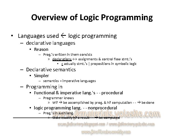 Overview of Logic Programming • Languages used logic programming – declarative languages • Reason