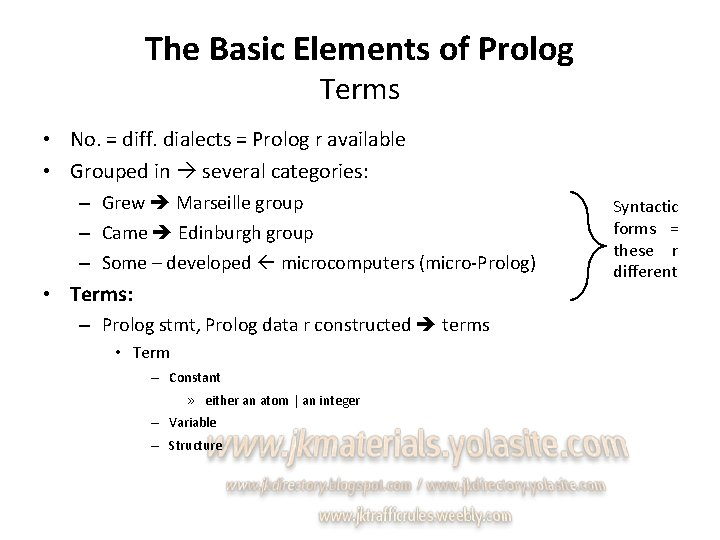 The Basic Elements of Prolog Terms • No. = diff. dialects = Prolog r