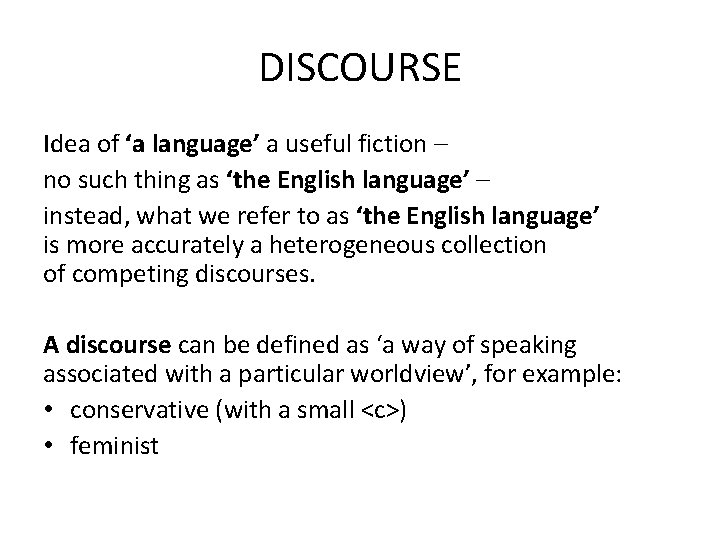 DISCOURSE Idea of 'a language' a useful fiction – no such thing as 'the