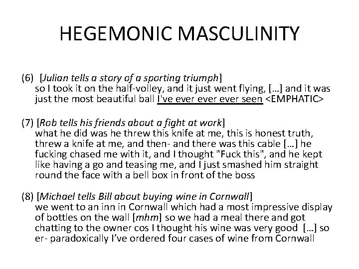 HEGEMONIC MASCULINITY (6) [Julian tells a story of a sporting triumph] so I took