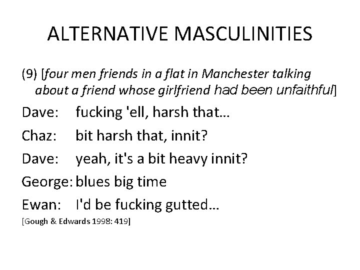 ALTERNATIVE MASCULINITIES (9) [four men friends in a flat in Manchester talking about a