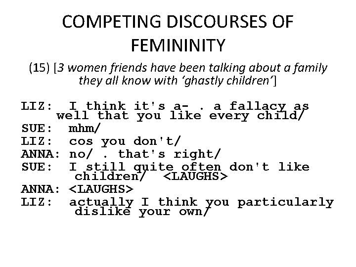 COMPETING DISCOURSES OF FEMININITY (15) [3 women friends have been talking about a family