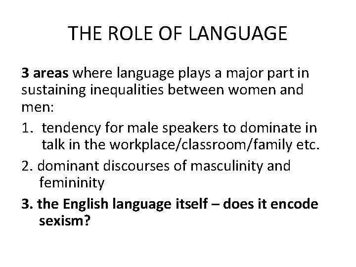 THE ROLE OF LANGUAGE 3 areas where language plays a major part in sustaining