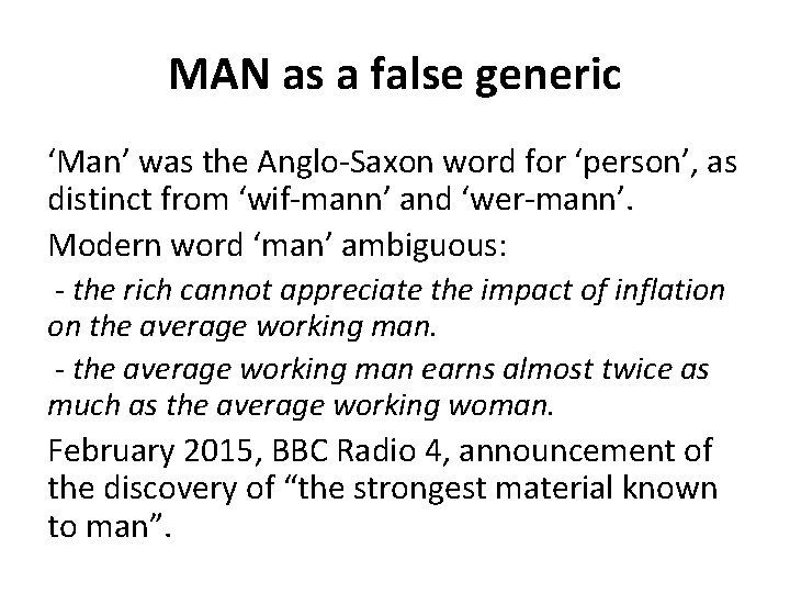 MAN as a false generic 'Man' was the Anglo-Saxon word for 'person', as distinct