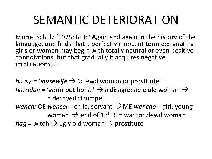 SEMANTIC DETERIORATION Muriel Schulz (1975: 65); ' Again and again in the history of