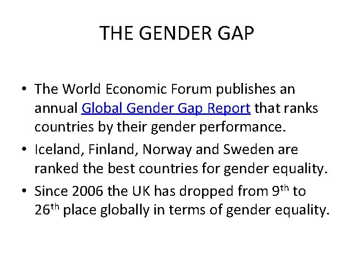 THE GENDER GAP • The World Economic Forum publishes an annual Global Gender Gap