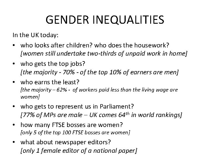 GENDER INEQUALITIES In the UK today: • who looks after children? who does the