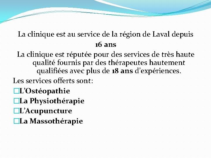 La clinique est au service de la région de Laval depuis 16 ans La