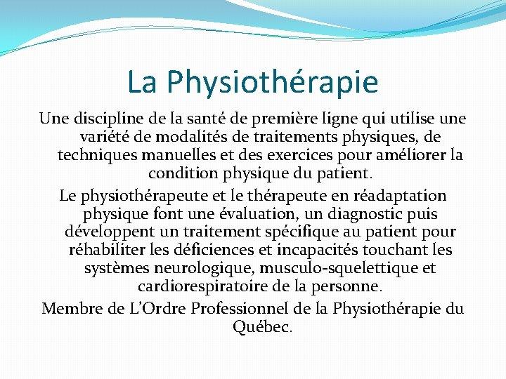 La Physiothérapie Une discipline de la santé de première ligne qui utilise une variété