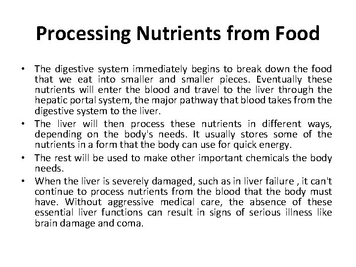 Processing Nutrients from Food • The digestive system immediately begins to break down the