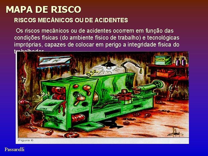 MAPA DE RISCOS MEC NICOS OU DE ACIDENTES Os riscos mecânicos ou de acidentes
