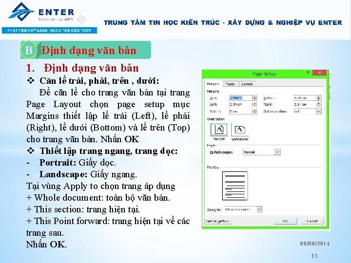B A. Định dạng văn bản 1. Định dạng văn bản v Căn lề