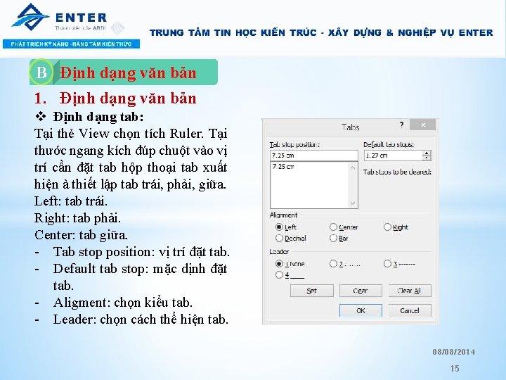 Định dạng văn bản 1. Định dạng văn bản B A. v Định dạng