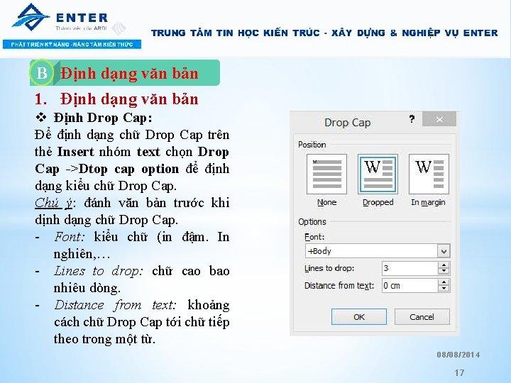 B A. Định dạng văn bản 1. Định dạng văn bản v Định Drop