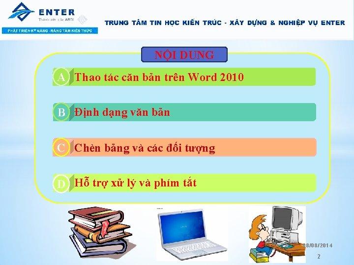 NỘI DUNG A A. Thao tác căn bản trên Word 2010 B A. Định