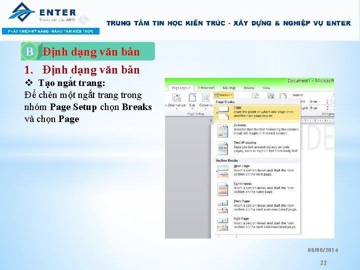 Định dạng văn bản 1. Định dạng văn bản B A. v Tạo ngắt