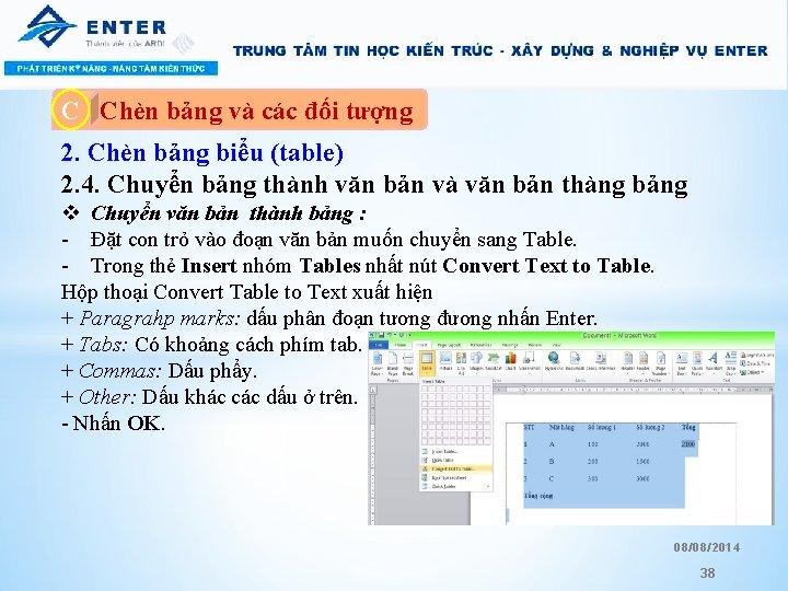 C A. Chèn bảng và các đối tượng 2. Chèn bảng biểu (table) 2.