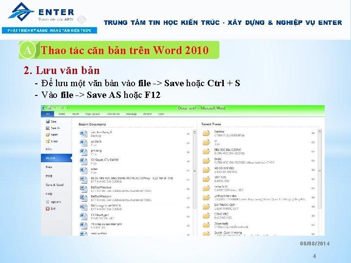 A A. Thao tác căn bản trên Word 2010 2. Lưu văn bản -