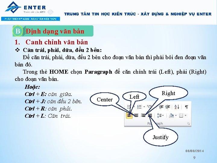 B A. Định dạng văn bản 1. Canh chỉnh văn bản v Căn trái,