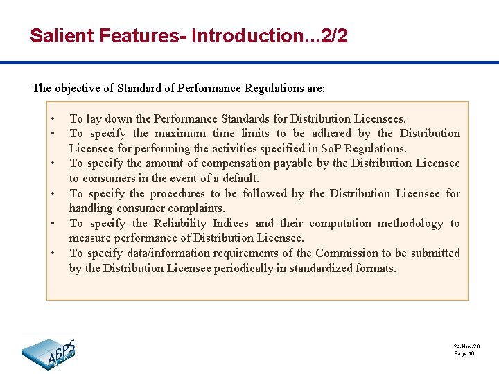 Salient Features- Introduction. . . 2/2 The objective of Standard of Performance Regulations are: