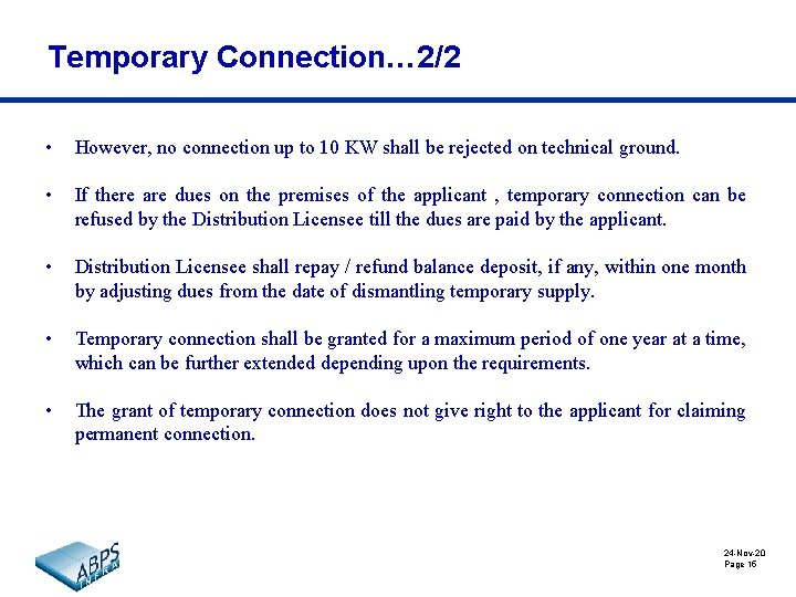 Temporary Connection… 2/2 • However, no connection up to 10 KW shall be rejected