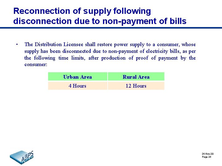 Reconnection of supply following disconnection due to non-payment of bills • The Distribution Licensee