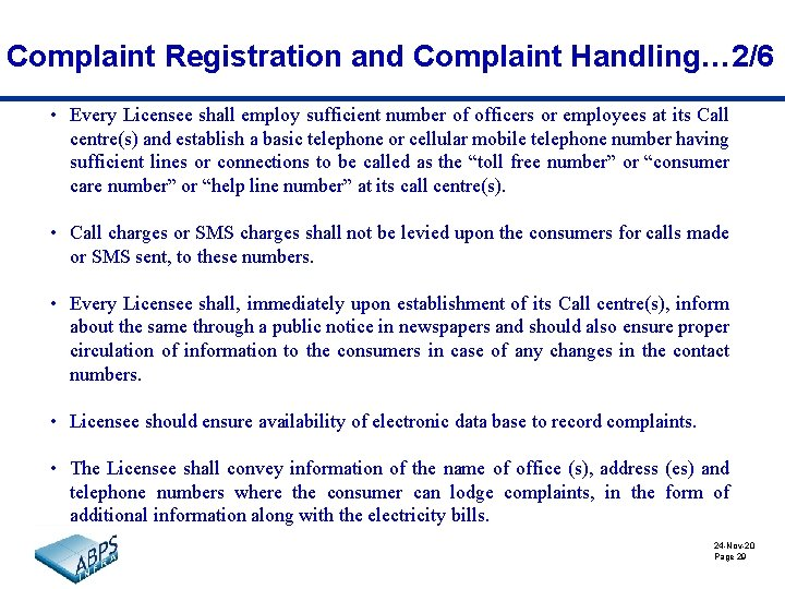 Complaint Registration and Complaint Handling… 2/6 • Every Licensee shall employ sufficient number of