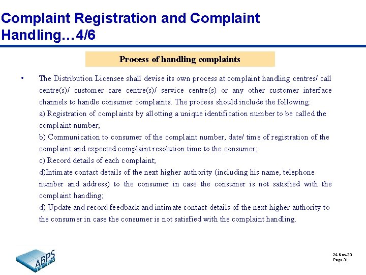 Complaint Registration and Complaint Handling… 4/6 Process of handling complaints • The Distribution Licensee