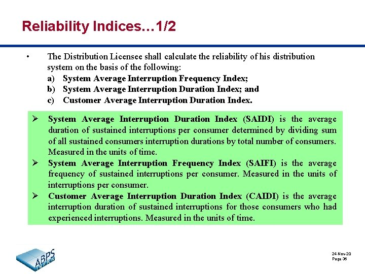 Reliability Indices… 1/2 • The Distribution Licensee shall calculate the reliability of his distribution