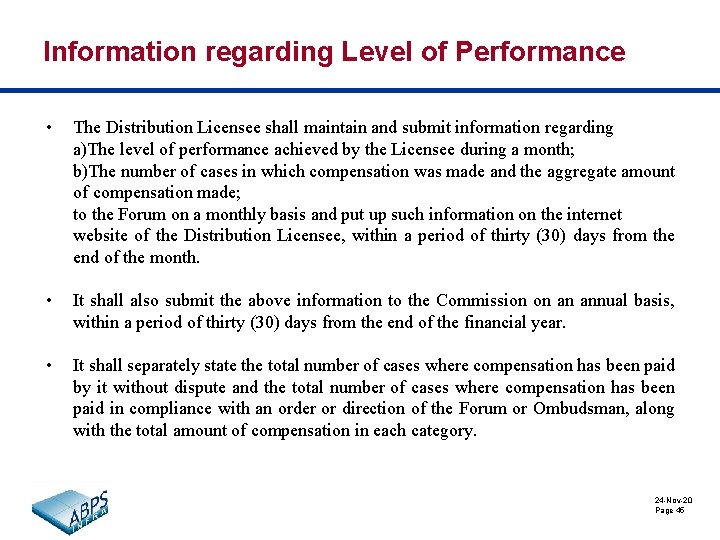 Information regarding Level of Performance • The Distribution Licensee shall maintain and submit information