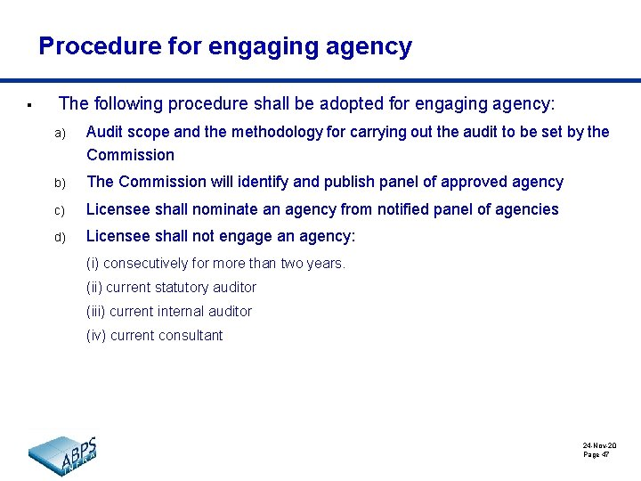 Procedure for engaging agency § The following procedure shall be adopted for engaging agency: