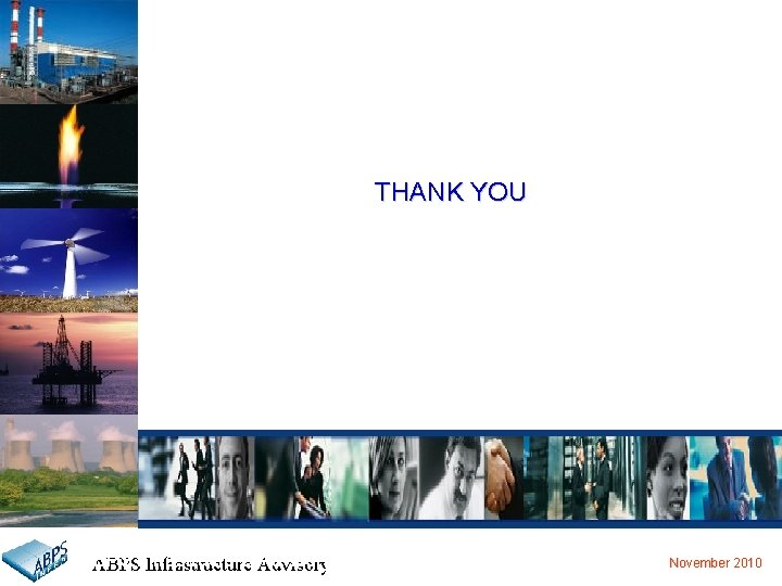 THANK YOU ABPS Advisory Private Limited ABPSInfrastructure Advisory November 2010