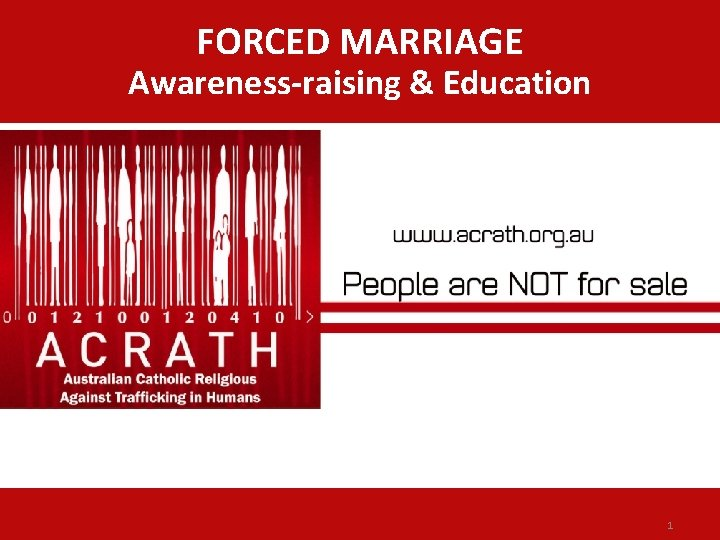 FORCED MARRIAGE Awareness-raising & Education 1