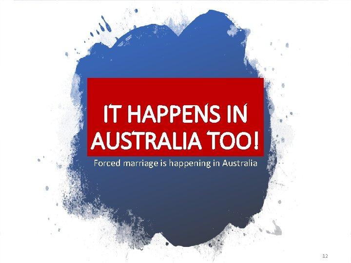 IT HAPPENS IN AUSTRALIA TOO! Forced marriage is happening in Australia 12