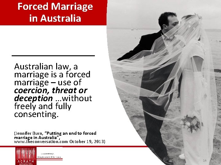 Forced Marriage in Australian law, a marriage is a forced marriage – use of