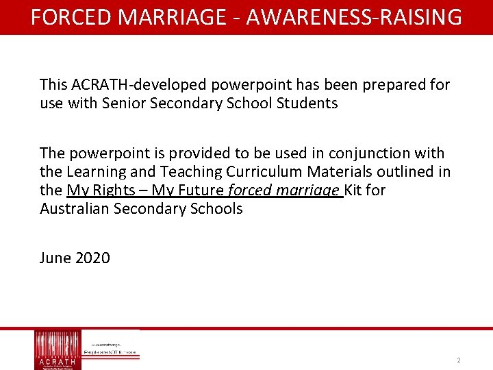 FORCED MARRIAGE - AWARENESS-RAISING This ACRATH-developed powerpoint has been prepared for use with Senior