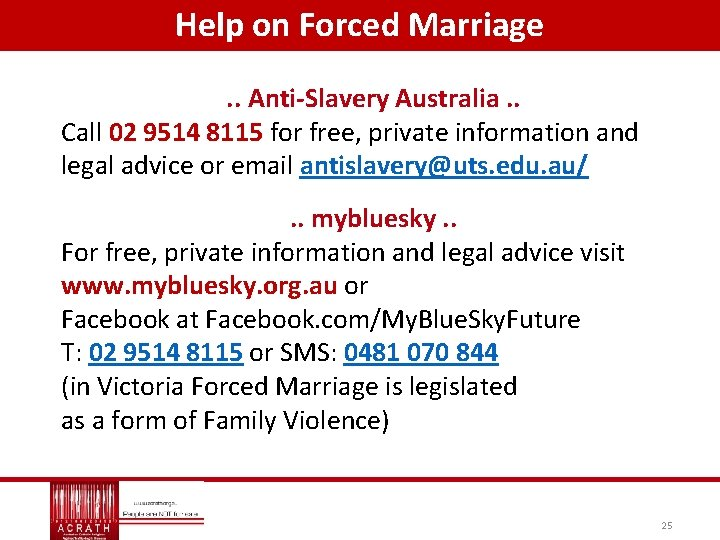 Help on Forced Marriage. . Anti-Slavery Australia. . Call 02 9514 8115 for free,