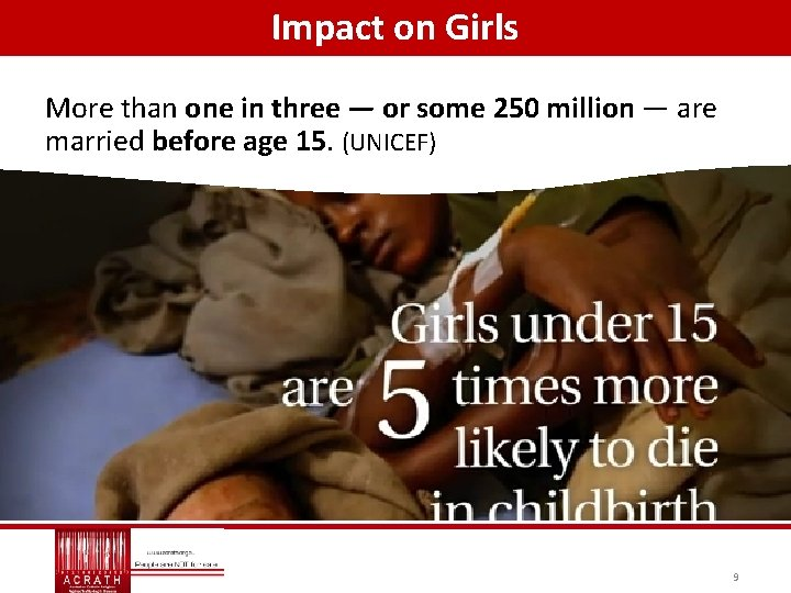 Impact on Girls More than one in three — or some 250 million —