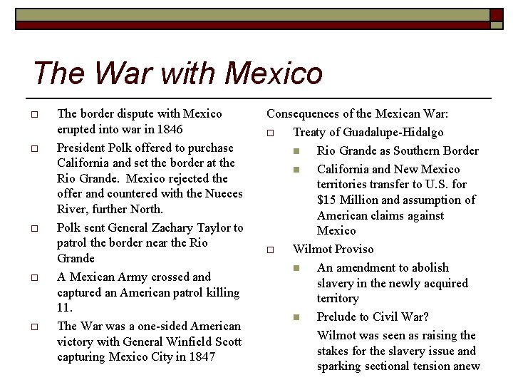 The War with Mexico o o The border dispute with Mexico erupted into war