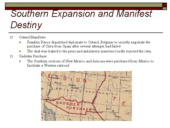 Southern Expansion and Manifest Destiny o o Ostend Manifesto n Franklin Pierce dispatched diplomats