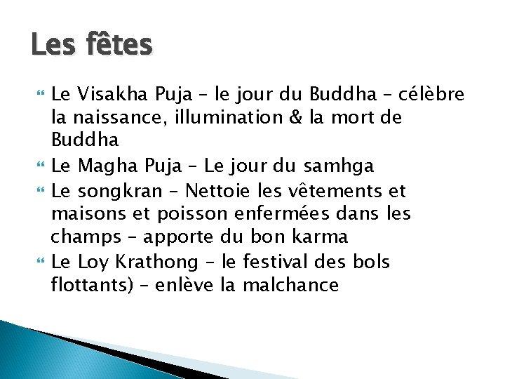 Les fêtes Le Visakha Puja – le jour du Buddha – célèbre la naissance,