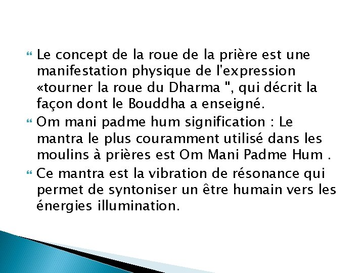 Le concept de la roue de la prière est une manifestation physique de