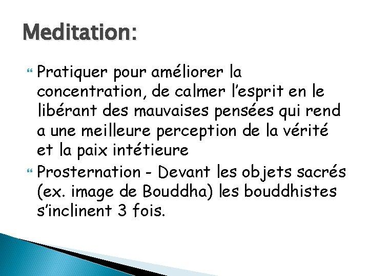 Meditation: Pratiquer pour améliorer la concentration, de calmer l'esprit en le libérant des mauvaises