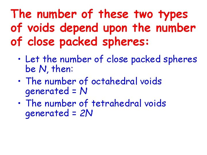 The number of these two types of voids depend upon the number of close