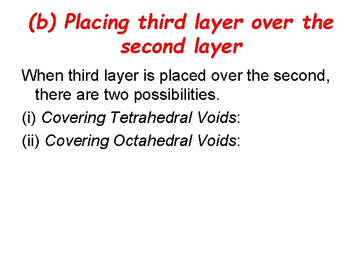 (b) Placing third layer over the second layer When third layer is placed over