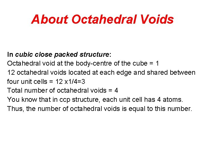 About Octahedral Voids In cubic close packed structure: Octahedral void at the body-centre of